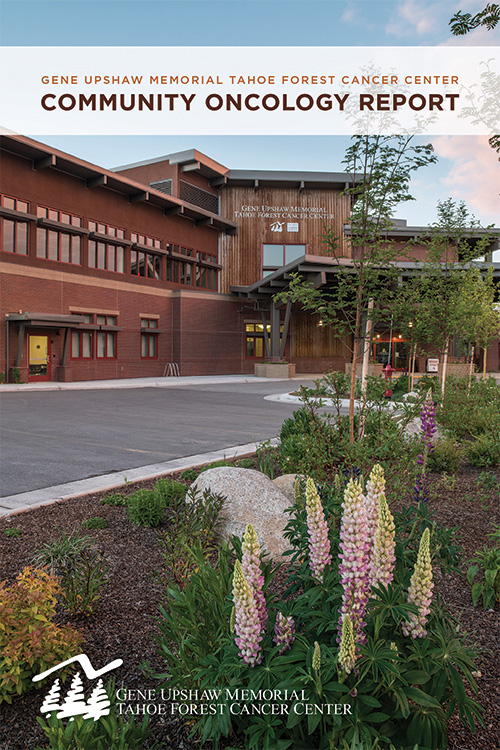 Community Oncology Report Now Available Tahoe Forest Cancer Center